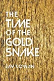 The Time of the Gold Snake, Jay Cowan, 149212558X
