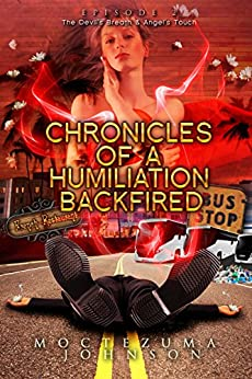 The Devil's Breath & Angel's Touch: Episode #2 of the Psychological Hardcore Erotica Thriller (Chronicles of a Humiliation Backfired) by [Johnson, Moctezuma]