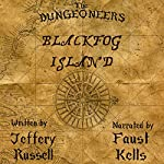 The Dungeoneers: Blackfog Island | Jeffery Russell