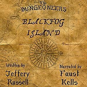 The Dungeoneers: Blackfog Island Audiobook