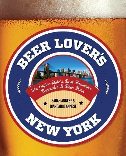 beer-lovers-new-york-the-empire-states-best-breweries-brewpubs-beer-bars-beer-lovers-series-by-annes