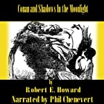 Conan and Shadows In the Moonlight | Robert E. Howard