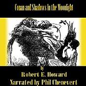 Conan and Shadows In the Moonlight | Robert E. Howard