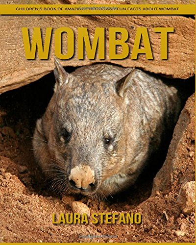 Wombat: Children's Book of Amazing Photos and Fun Facts about Wombat