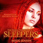 Sleepers : The Swarm Trilogy, Book 1 | Megg Jensen