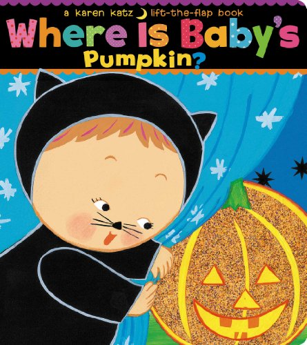Where Is Baby's Pumpkin? (Karen Katz Lift-the-Flap Books) -