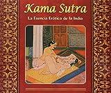 El Kama Sutra: Esencia Erotoca de la India
