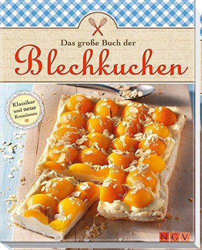 Das große Buch der Blechkuchen: Klassiker und neue Variationen
