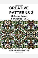 Creative Patterns 3: Coloring Books For Adults (Volume 3) Paperback