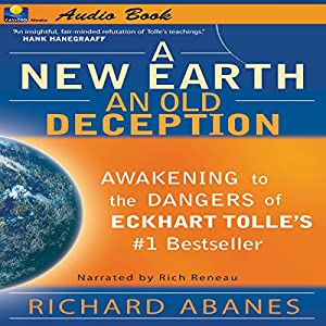 A New Earth, An Old Deception Hörbuch