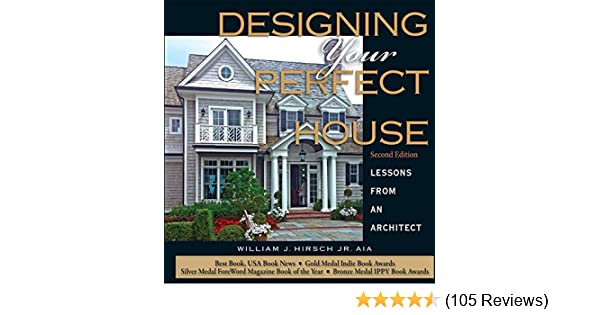 amazon com designing your perfect house 2nd edition lessons from