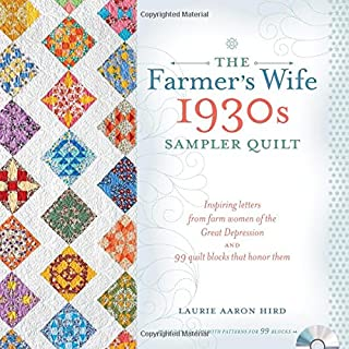Book Cover: The Farmer's Wife 1930s Sampler Quilt: Inspiring Letters from Farm Women of the Great Depression and 99 Quilt Blocks That Honor Them
