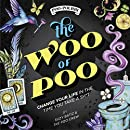 The WOO of POO: Change Your Life In The Time You Take a Sh*t
