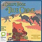 A Child's Book of True Crime | Chloe Hooper