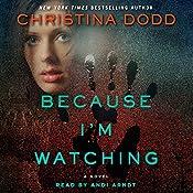 Because I'm Watching: A Novel | Christina Dodd