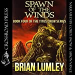 Spawn of the Winds: Titus Crow Series, Book 4 | Brian Lumley