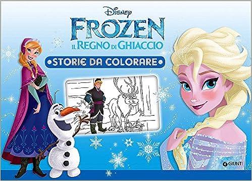 Amazon It Frozen Il Regno Di Ghiaccio Storie Da Colorare Ediz