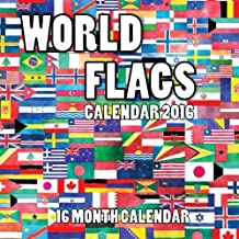 World Flags Calendar 2016: 16 Month Calendar