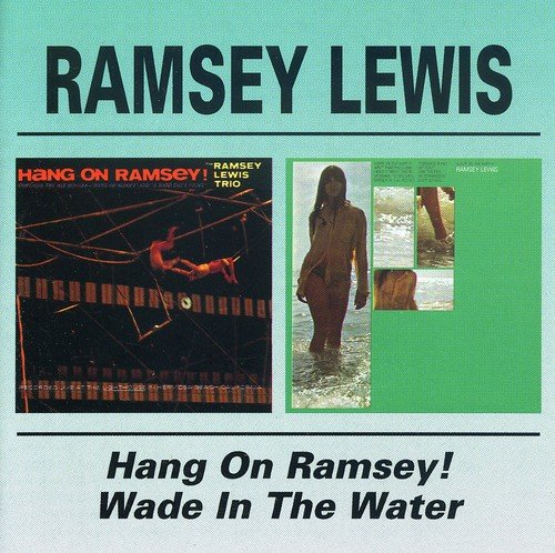 Hang on Ramsey / Wade in the Water (Ramsey Lewis Trio Wade In The Water)