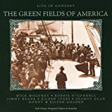 The Green Fields of America: Live in Concert