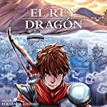 El Rey Dragón [The Dragon King, Spanish Edition] | Fernanda Badano