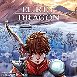 El Rey Dragón [The Dragon King, Spanish Edition] Audiobook