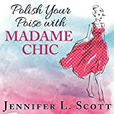 Polish Your Poise with Madame Chic: Lessons in