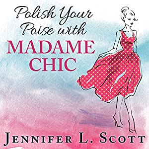 Polish Your Poise with Madame Chic Audiobook