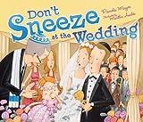 Don't Sneeze at the Wedding, Pamela Mayer, 1467704296
