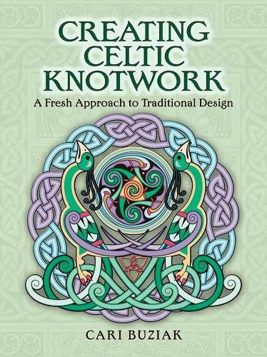 Creating Celtic Knotwork: A Fresh Approach to Traditional Design (Dover Art Instruction)