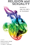 Religion and Sexuality: Diversity and the Limits of Tolerance (Sexuality Stud)