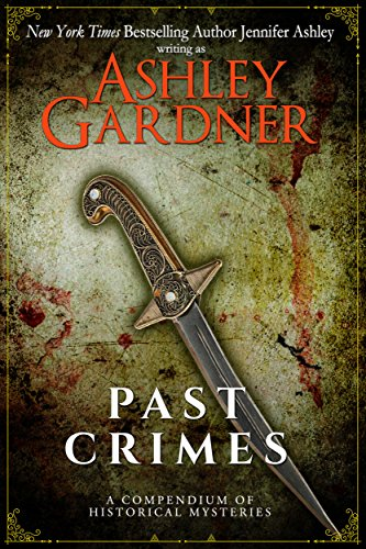 Past Crimes: A Compendium of Historical Mysteries by [Gardner, Ashley, Ashley, Jennifer]