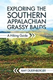img - for Exploring the Southern Appalachian Grassy Balds: A Hiking Guide book / textbook / text book