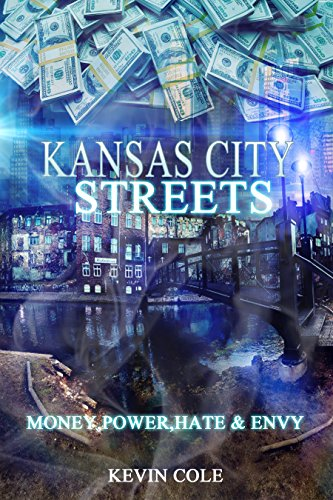 Search : Kansas City Streets: Money, Power, Respect, Hate & Envy