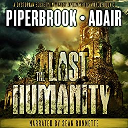The Last Humanity: A Dystopian Society in a Post-Apocalyptic World