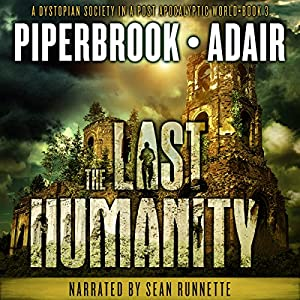 The Last Humanity: A Dystopian Society in a Post-Apocalyptic World Audiobook