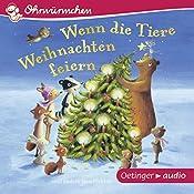 Wenn die Tiere Weihnachten feiern und andere Geschichten (Ohrwürmchen) | Anne-Kristin zur Brügge, Susanne Lütje, Hans-Christian Schmid, Katharina Rosenbaum