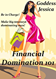 Financial Domination 101: How To Be A Successful Financial Domme (English Edition)