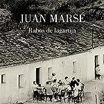 Rabos de lagartija [Lizard tails]   Juan Marsé