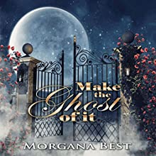 Make the Ghost of It: Witch Woods Funeral Home, Book 3 Audiobook by Morgana Best Narrated by Tiffany Dougherty