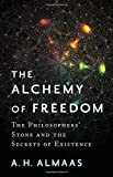 img - for The Alchemy of Freedom: The Philosophers' Stone and the Secrets of Existence book / textbook / text book