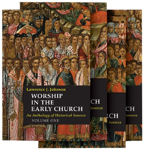 Worship in the Early Church: An Anthology of Historical Sources (4 Volumes) ebook