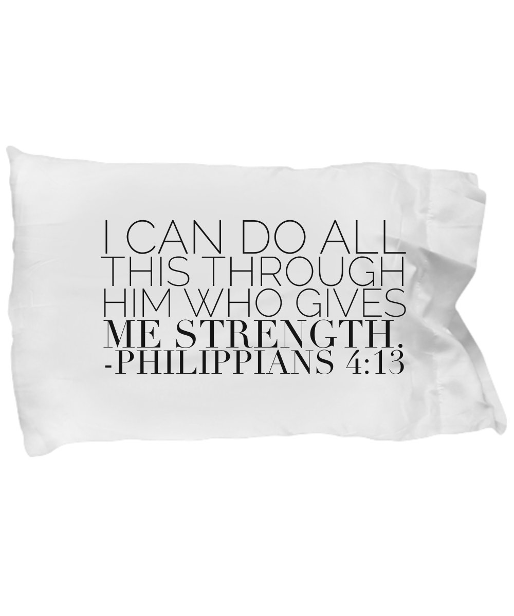 Bible Verse Pillow – Philippians 4 13 Pillow Case: ''I Can Do All This Through Him Who Gives Me Strength.''; Christian Pillow Case; Inspirational Gift