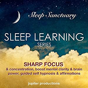 Sharp Focus & Concentration, Boost Mental Clarity & Brain Power Audiobook