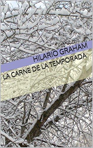 La Carne de la Temporada (Spanish Edition)