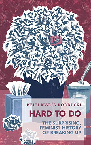 Hard To Do: The Surprising, Feminist History of Breaking Up (Exploded Views)