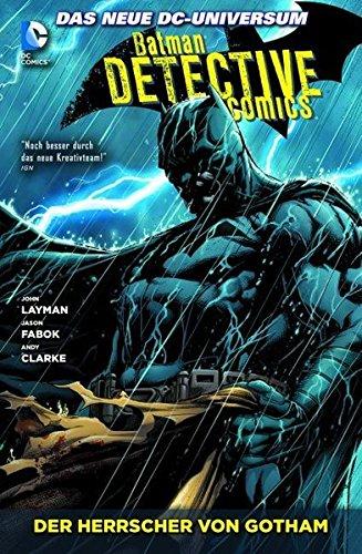 Batman - Detective Comics: Bd. 3: Der Herrscher von Gotham Taschenbuch – 28. Juli 2014 John Layman Jason Fabok Andy Clarke Henrik Jonsson