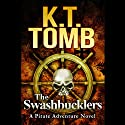 The Swashbucklers Audiobook by K. T. Tomb Narrated by Bob Dunsworth