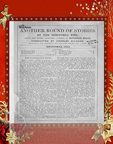Another round of stories by the Christmas fire: being the extra Christmas number of Household words, conducted by Charles Dickens (History of Christmas Series Book 4)