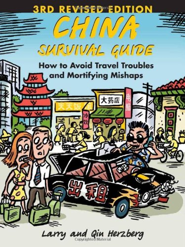 china-survival-guide-how-to-avoid-travel-troubles-and-mortifying-mishaps-3rd-edition